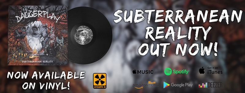 Daggerplay - Subterranean Reality - Out Now!